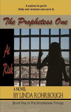 The Prophetess One by Linda Rohrbough