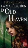 La malédiction d'Old Haven by Fabrice Colin