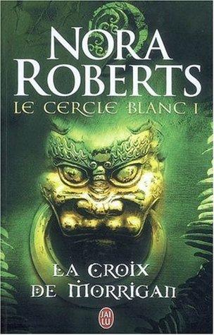 La Croix de Morrigan (Le Cercle Blanc, #1)