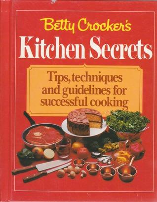 Betty Crocker's Kitchen Secrets