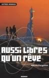 Aussi libres qu'un rêve by Manon Fargetton