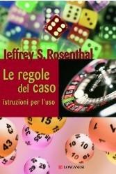 Ebook Le regole del caso: istruzioni per l'uso by Jeffrey S. Rosenthal DOC!