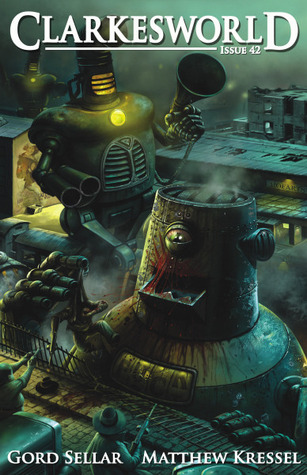 Clarkesworld Magazine, Issue 42 (Clarkesworld Magazine, #42)