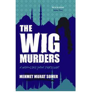 The Wig Murders by Mehmet Murat Somer