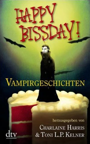 Happy Bissday! by Charlaine Harris
