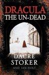 Dracula, the Un-Dead by Dacre Stoker