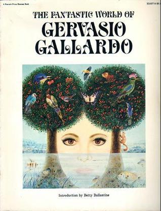 The Fantastic World Of Gervasio Gallardo