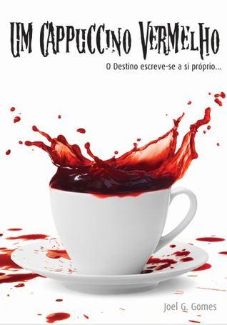 Ebook Um Cappuccino Vermelho by Joel G. Gomes PDF!