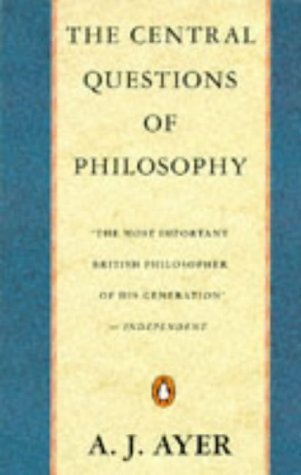 The Central Questions Of Philosophy by A.J. Ayer
