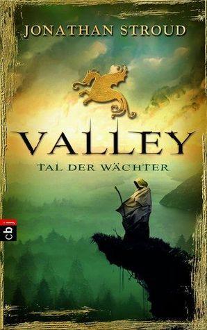 Valley - Tal der Wächter by Jonathan Stroud