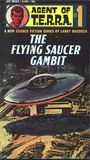 The Flying Saucer Gambit (Agent of T.E.R.R.A., #1)