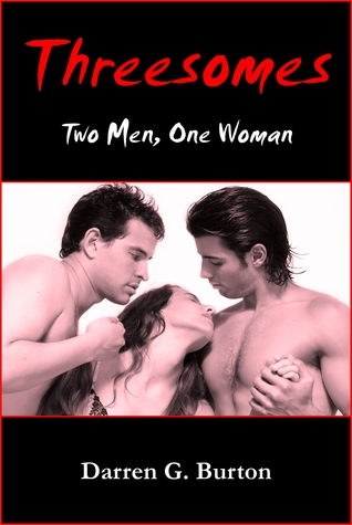 Threesomes: Two Men, One Woman