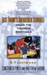 East Timor's Unfinished Struggle: Inside The Timorese Resistance