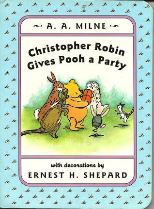 Ebook Christopher Robin Gives Pooh a Party (Winnie-the-Pooh story books) by A.A. Milne read!