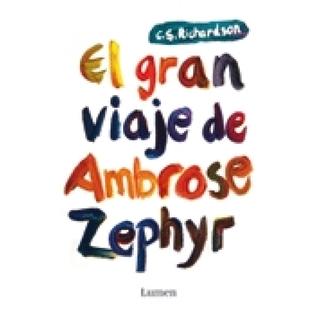 Ebook El gran viaje de Ambrose Zephyr by C.S. Richardson TXT!