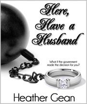Here, Have a Husband by Heather Gean