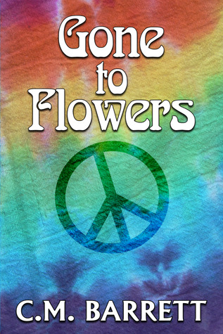 Gone to Flowers by C.M. Barrett