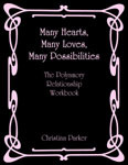 Many Hearts,Many Loves, Many Possibilities: The Polyamory Relationship Workbook