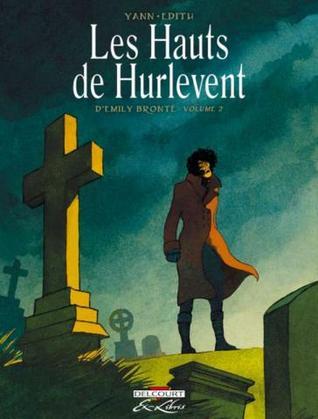 Les hauts de Hurlevent d'Emily Brontë - Volume 2