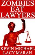 Zombies Eat Lawyers by Kevin Michael