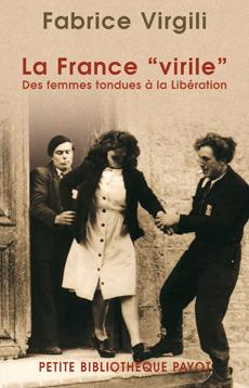 La France virile. Des femmes tondues à la Libération