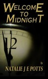 Welcome to Midnight by Natalie J.E. Potts