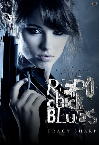Repo Chick Blues by Tracy Sharp