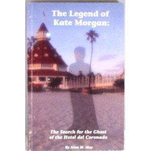 The Legend of Kate Morgan: The Search for the Ghost of the Hotel del Coronado