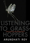 Field Notes on Democracy: Listening to Grasshoppers