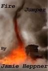 Fire Jumper by Jamie Heppner