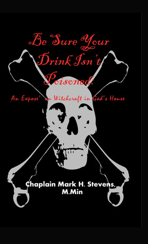 Be Sure Your Drink Isn't Poisoned by Mark H. Stevens