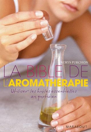 La Bible de l'aromathérapie