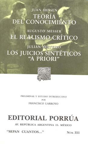 """Teoría del Conocimiento. El Realismo Crítico. Los Juicios Sintéticos """"A Priori"""". (Sepan Cuantos, #351)"""