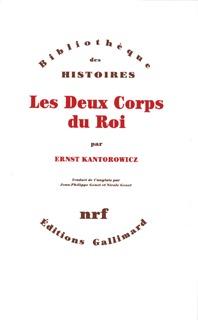 Les deux corps du roi : essai sur la théologie politique au Moyen Âge par Ernst H. Kantorowicz