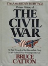 The American Heritage Picture History of the Civil War by Bruce Catton