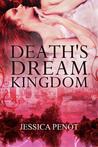 Death's Dream Kingdom by Jessica Penot