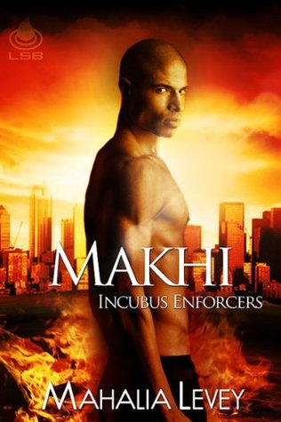 Makhi(Incubus Enforcers 1)