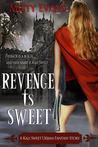 Revenge is Sweet (Kali Sweet, #1)