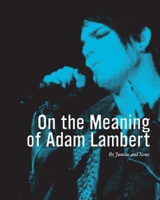 On The Meaning Of Adam Lambert