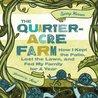 The Quarter-Acre Farm by Spring Warren