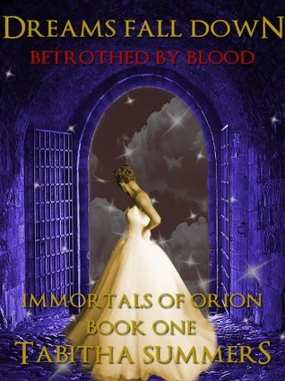 Dreams Fall Down: Betrothed by Blood