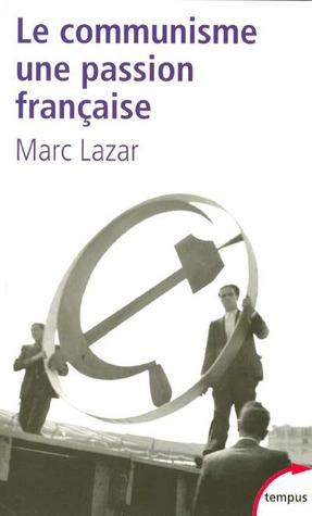 Le communisme, une passion française por Marc Lazar