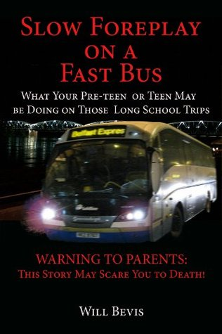 Slow Forplay on a Slow Bus - What Your Pre-teen and Teens May be Doing on Those Long School Trips