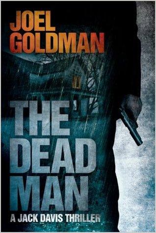 The Dead Man by Joel Goldman