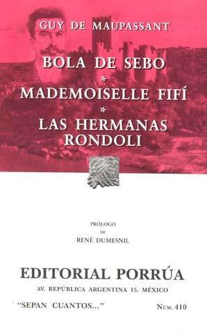 Ebook Bola de Sebo. Mademoiselle Fifí. Las Hermanas Rondoli. (Sepan Cuantos, #410) by Guy de Maupassant DOC!