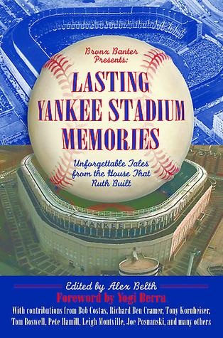 Lasting Yankee Stadium Memories by Alex Belth