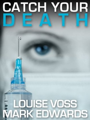Catch Your Death by Louise Voss