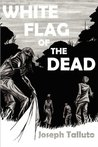 White Flag of The Dead (White Flag of the Dead, #1)