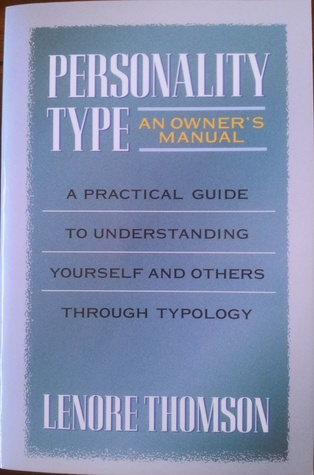 Personality Type, An Owner's Manual by Lenore Thomson