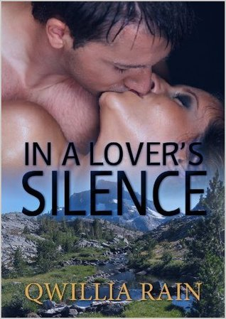 In a Lover's Silence by Qwillia Rain